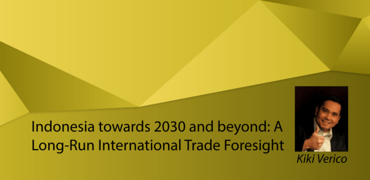 Indonesia towards 2030 and beyond: A Long-Run International Trade Foresight