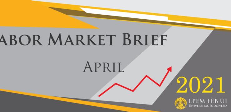 Labor Market Brief – Edisi April 2021