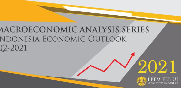 Macroeconomics Analysis Series: Indonesia Economic Outlook, Q2-2021