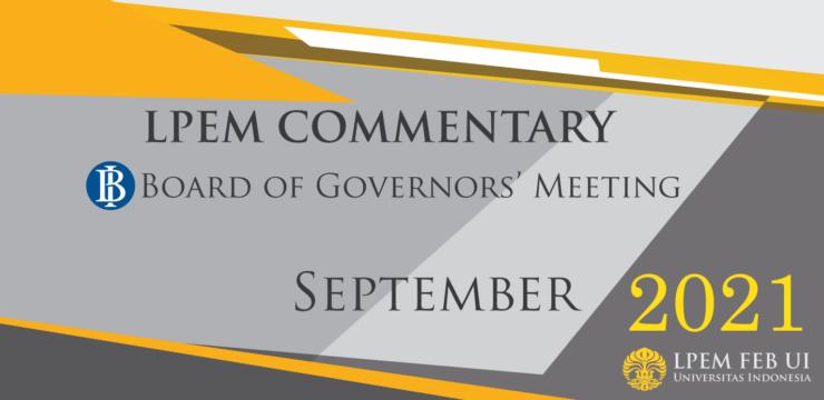 MACROECONOMIC ANALYSIS SERIES: BI Board of Governor Meeting, September 2021